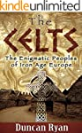 The Celts: The Enigmatic Peoples of I...