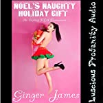 Noel's Naughty Holiday Gift: An Explicit FF/M Threesome | Ginger James