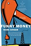 Funny Money (0618197273) by Mark Singer