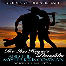The InnKeeper's Daughter and the Mysterious Cowman Audiobook by Kent HamiIlton Narrated by Andrea Tuszynski