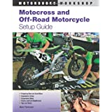 Motocross and Off-Road Motorcycle Setup Guide (Motorbooks Workshop) ~ Mark Thompson