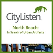 San Francisco: North Beach Audio Tour: In Search of Urban Artifacts | [City Listen Audio]