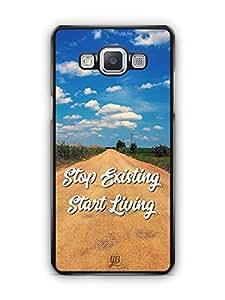 YuBingo Stop Existing. Start Living Designer Mobile Case Back Cover for Samsung Galaxy A5