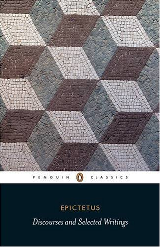 Discourses and Selected Writings (Penguin Classics), EPICTETUS