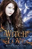 A Witch in Love (The Winter Trilogy Book 2)