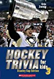 Hockey Trivia for Kids 3: Stanley Cup Edition (1443104663) by Eric Zweig
