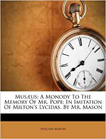 Mus 230 us a monody to the memory of mr pope in imitation of milton s