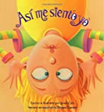 Asi me siento yo (Spanish Edition) (1884734839) by Cain, Janan