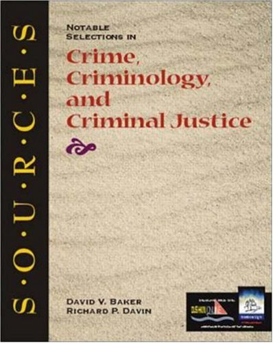 Sources: Notable Selections in Crime, Criminology, and Criminal Justice