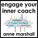Engage Your Inner Coach: Self Coaching Made Easy