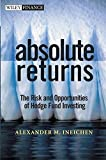 Absolute Returns: The Risk and Opportunities of Hedge Fund Investing