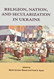 img - for Religion, Nation, and Secularization in Ukraine book / textbook / text book