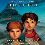 Into the Mist (       UNABRIDGED) by Patrick Carman Narrated by Holter Graham