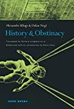 img - for History and Obstinacy book / textbook / text book