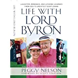 Life with Lord Byron: Laughter, Romance, and Lessons Learned from Golf's Greatest Gentleman ~ Peggy Nelson