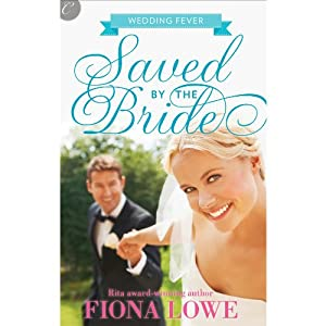 Saved by the Bride: Wedding Fever, Book 1 | [Fiona Lowe]
