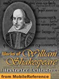 Works of William Shakespeare. ILLUSTRATED. Incl: Romeo and Juliet , Hamlet, Macbeth, Othello, Julius Caesar, A Midsummer Night's Dream, The Tempest, ... Twelfth Night &amp;amp; more (Mobi Collected Works)