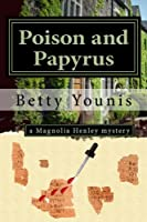 Poison and Papyrus: a Magnolia Henley mystery