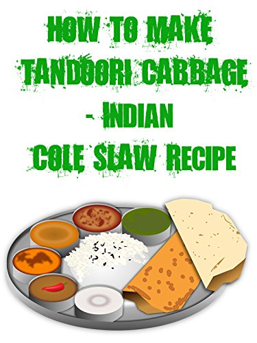 How To Make Tandoori Cabbage - Indian Cole Slaw Recipe