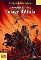 Les Messagers du temps, III:L'otage d'Attila