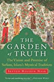 The Garden of Truth: The Vision and Promise of Sufism, Islam's Mystical Tradition (006162599X) by Nasr, Seyyed Hossein