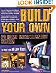 Build Your Own PC Home Entertainment...