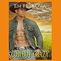 Cowboy Crazy: The Dalton Boys, Book 1 Audiobook by Em Petrova Narrated by J. R. Lowe