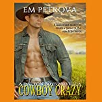 Cowboy Crazy: The Dalton Boys, Book 1 | Em Petrova