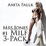 Mrs. Jones the MILF 3-Pack | Anita Faulk