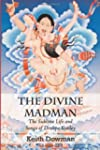 The Divine Madman: The Sublime Life a...