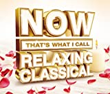 Now That's What I Call Relaxing Classical Various Artists