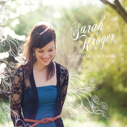 hallelujah-is-our-song-by-sarah-kroger-2013-07-18