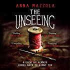 The Unseeing Audiobook by Anna Mazzola Narrated by Anna Bentinck
