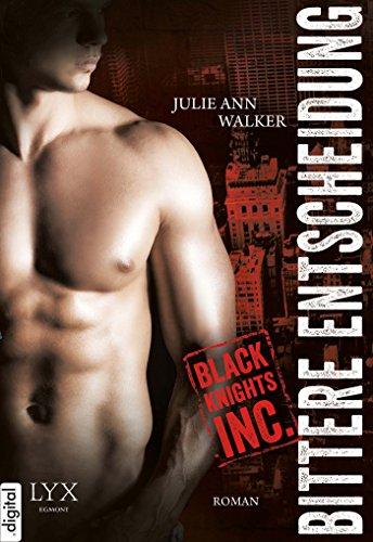 Julie Ann Walker - Black Knights Inc. - Bittere Entscheidung