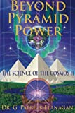 img - for Beyond Pyramid Power - The Science of the Cosmos II (The Flanagan Revelations) (Volume 2) book / textbook / text book