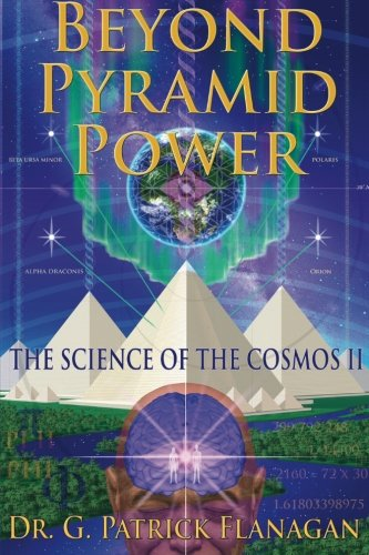 Beyond Pyramid Power - The Science of the Cosmos II (The Flanagan Revelations) (Volume 2) (Pyramid Energy compare prices)