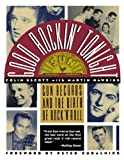 Good Rockin' Tonight: Sun Records and the Birth of Rock 'N' Roll (0312081995) by Escott, Colin