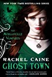 Ghost Town (Morganville Vampires, Book 9) (0451232917) by Caine, Rachel