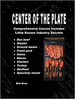 Center Of The Plate: Comprehensive Course Includes Little Known Industry Secrets