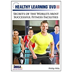 Secrets of the World s Most Successful Fitness Facilities