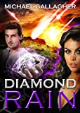 Diamond Rain: Adventure Science Fiction Techno Thriller (The Spy Stories and Tales of Intrigue Series Book 2)