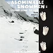 Abominable Snowmen: Legend Come to Life   [Ivan T. Sanderson]