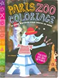 echange, troc Sylvie Delpech - Paris Zoo coloriage : Le cahier d'activités pour créatifs en herbe