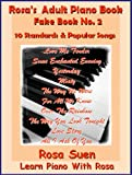 img - for Piano Book for Adults - Rosa's Fake Book No. 2 - 10 Standards & Popular Songs - Music Score Cheat Sheet & Chord Charts (Piano Fake Book) book / textbook / text book