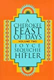 img - for A Cherokee Feast of Days: v.2: Daily Meditations: Vol 2 by Joyce Sequichie Hifler (1998-09-11) book / textbook / text book