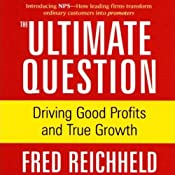 The Ultimate Question: Driving Good Profits and True Growth | [Fred Reichheld]