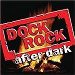 Dock Rock  After Dark