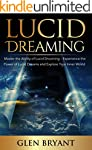 Lucid Dreaming: Master the Ability of...