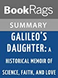 img - for Galileo's Daughter: A Historical Memoir of Science, Faith, and Love by Dava Sobel | Summary & Study Guide book / textbook / text book
