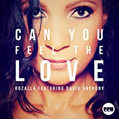 Rozalla Feat. David Anthony - Can You Feel The Love (Extended Mix)